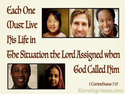 1 Corinthians 7:17 Each Must Live Life In The Situation God Assigned (red)